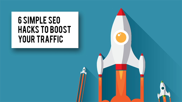 6 Simple SEO Hacks to Boost Your Traffic