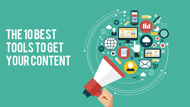 The 10 Best Tools to Get Your Content Seen