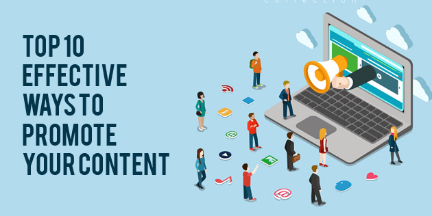 Top 10 effective Ways to Promote Your Content