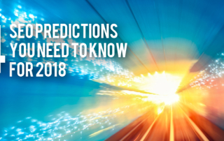 4 SEO Predictions You Need to Know for 2018