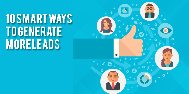 10 Smart Ways to Generate More Leads