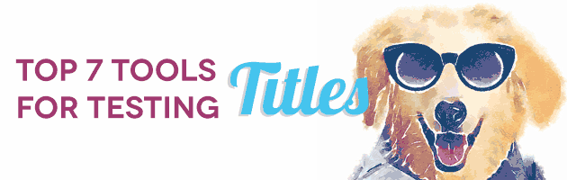 top7-tools-for-testing-titles