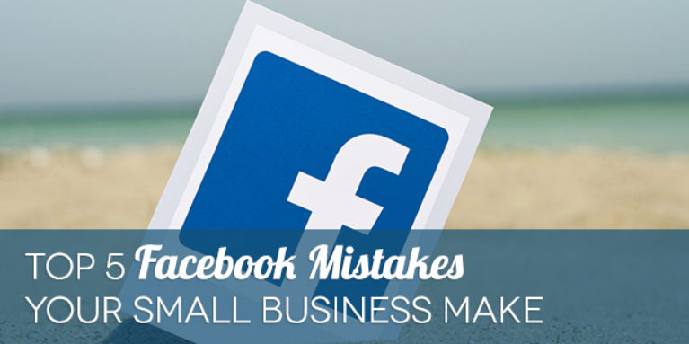 5-facebook-mistakes-for-small-business