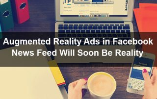 Augmented Reality Ads in Facebook News Feed Will Soon Be Reality