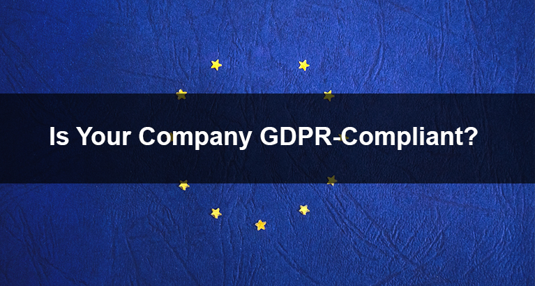 Is Your Company GDPR-Compliant