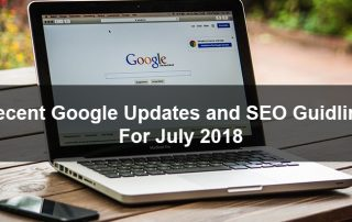Recent Google Updates and SEO Guidlines For July 2018